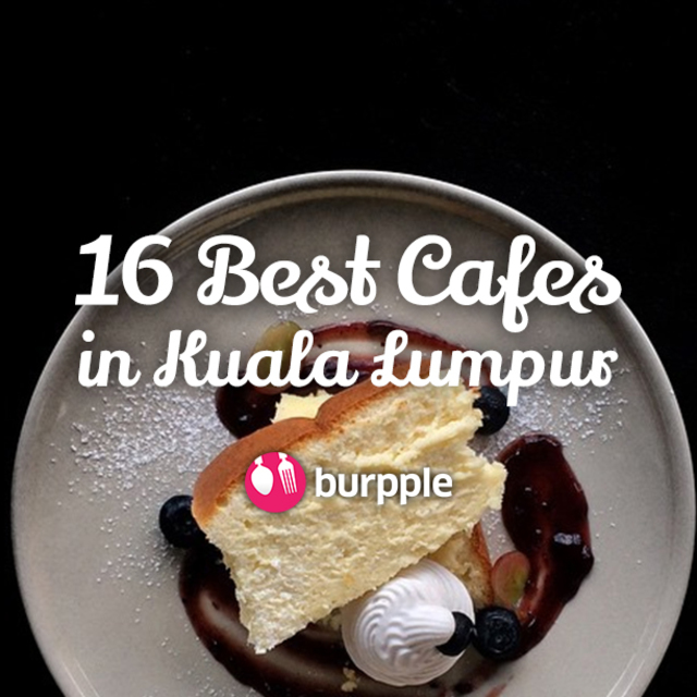 16 Best Cafés In KL
