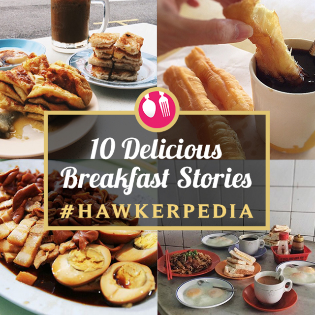 10 Delicious Breakfast Stories #Hawkerpedia