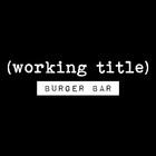 Working Title - Burger Bar