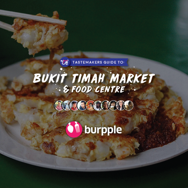 Tastemakers Guide to Bukit Timah Market and Food Centre