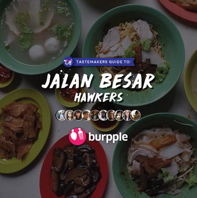 Tastemakers Guide To Jalan Besar Hawkers