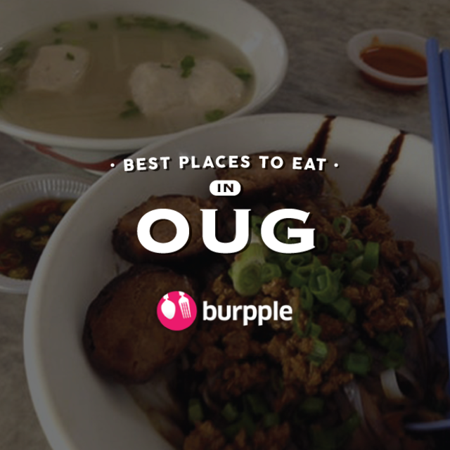 Best Places To Eat In OUG (Overseas Union Garden)
