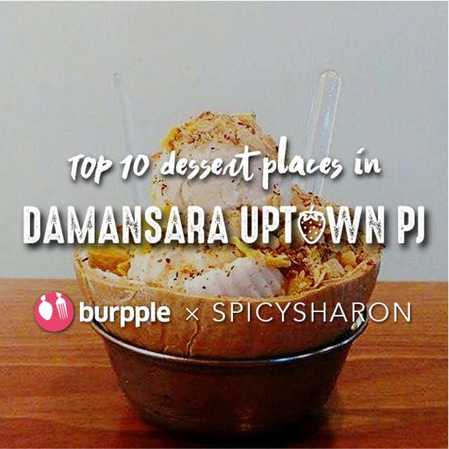 Top 10 Dessert Places in Damansara Uptown