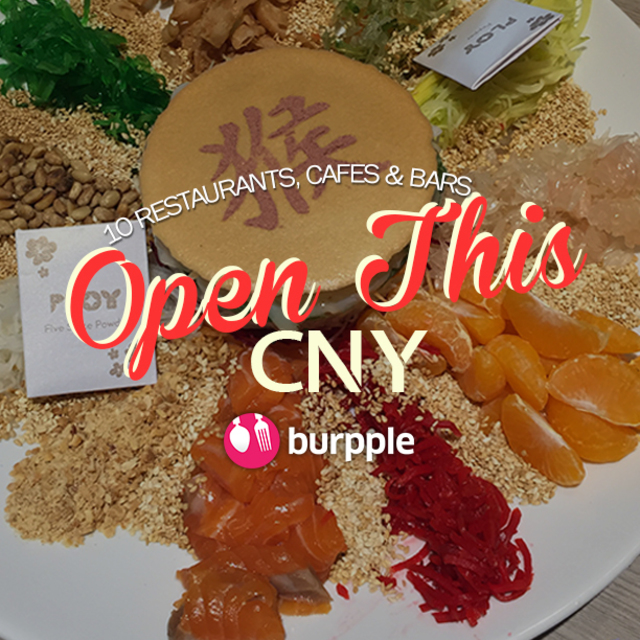 10 Restaurants, Cafes & Bars: OPEN this CNY!
