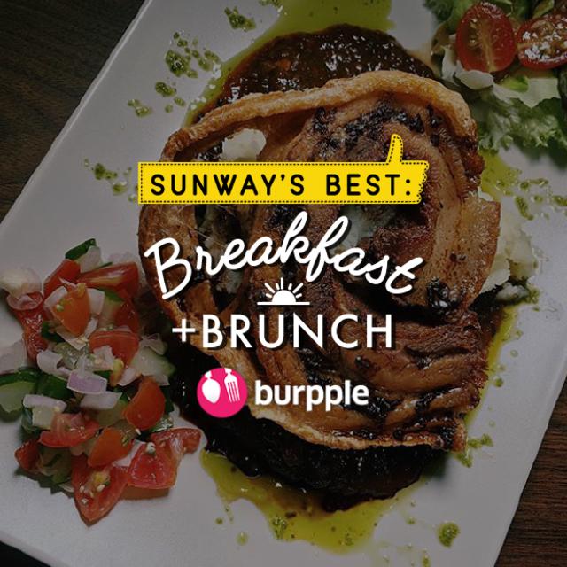 Sunway's Best: Breakfast and Brunch