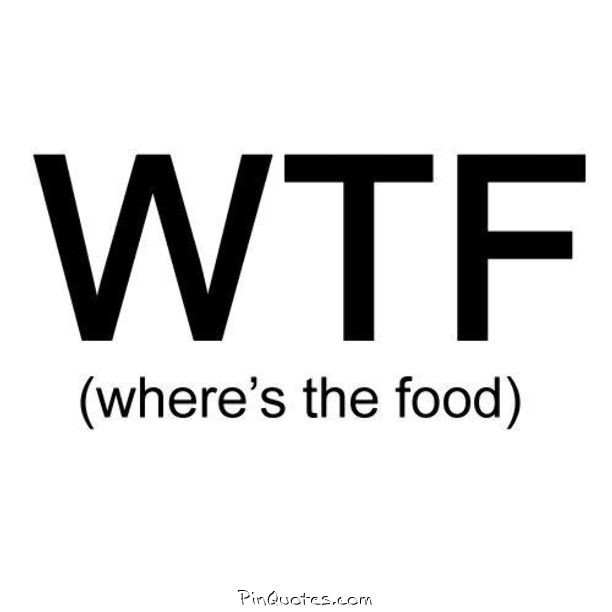 pinquotes sayings funny wtf wheresthefood f... (1/21)