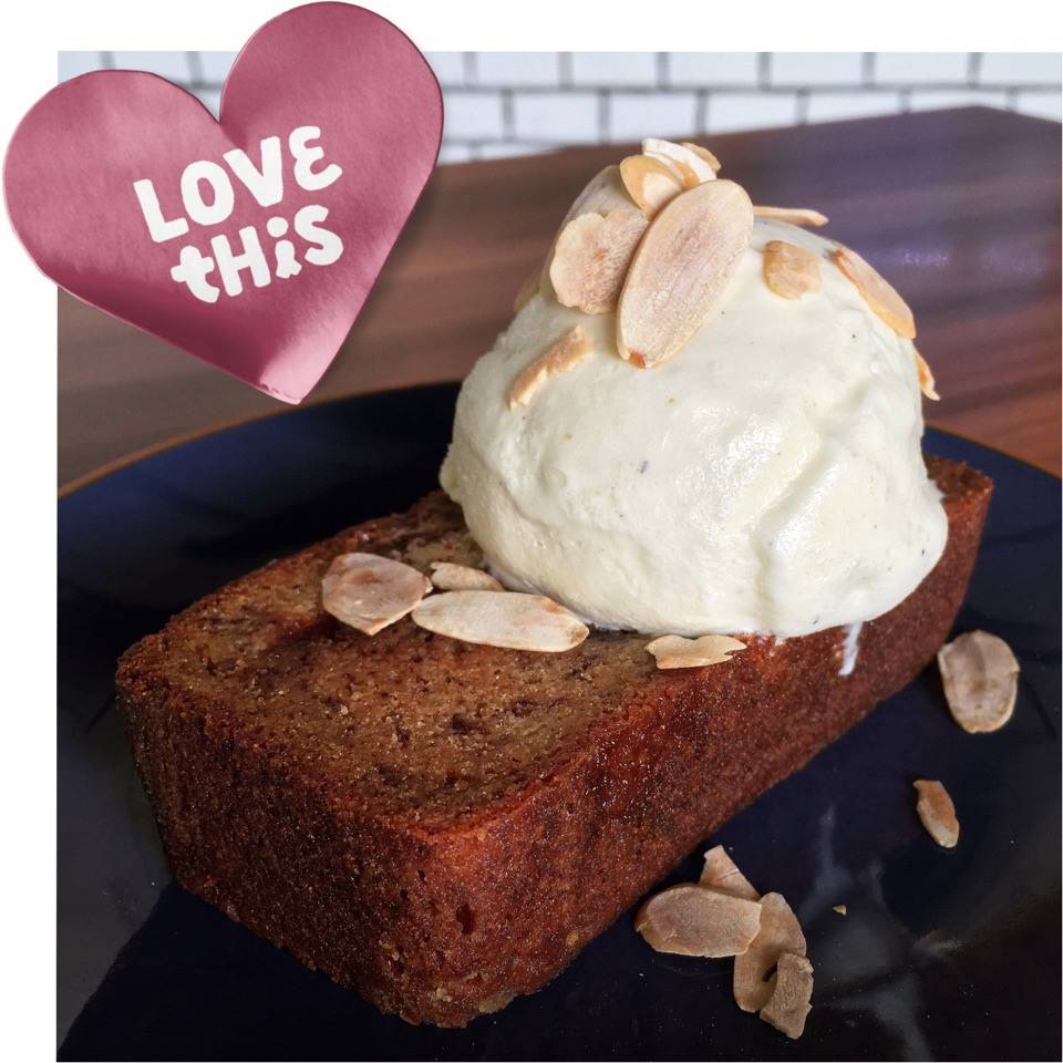Found A New Banana Bread To Love ($7.50 with ice-cream, $4.50 without)