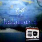 Cafe de Lalaland