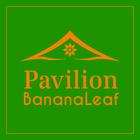 Pavilion Banana Leaf